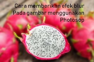 Cara memberikan efek blur pada gambar dengan mudah