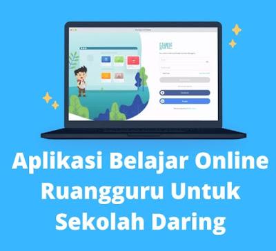 Aplikasi Belajar Online Yang Sesuai Untuk Menemani Siswa Sekolah Daring