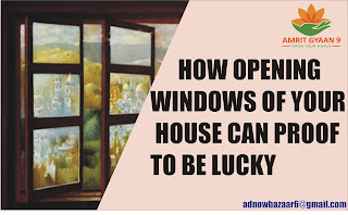 HOW OPENING WINDOWS OF YOUR HOUSE CAN PROOF TO BE LUCKY