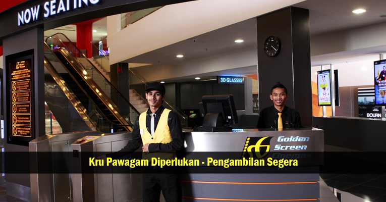 Jawatan Kosong Kru Pawagam Golden Screen Cinemas Sdn Bhd