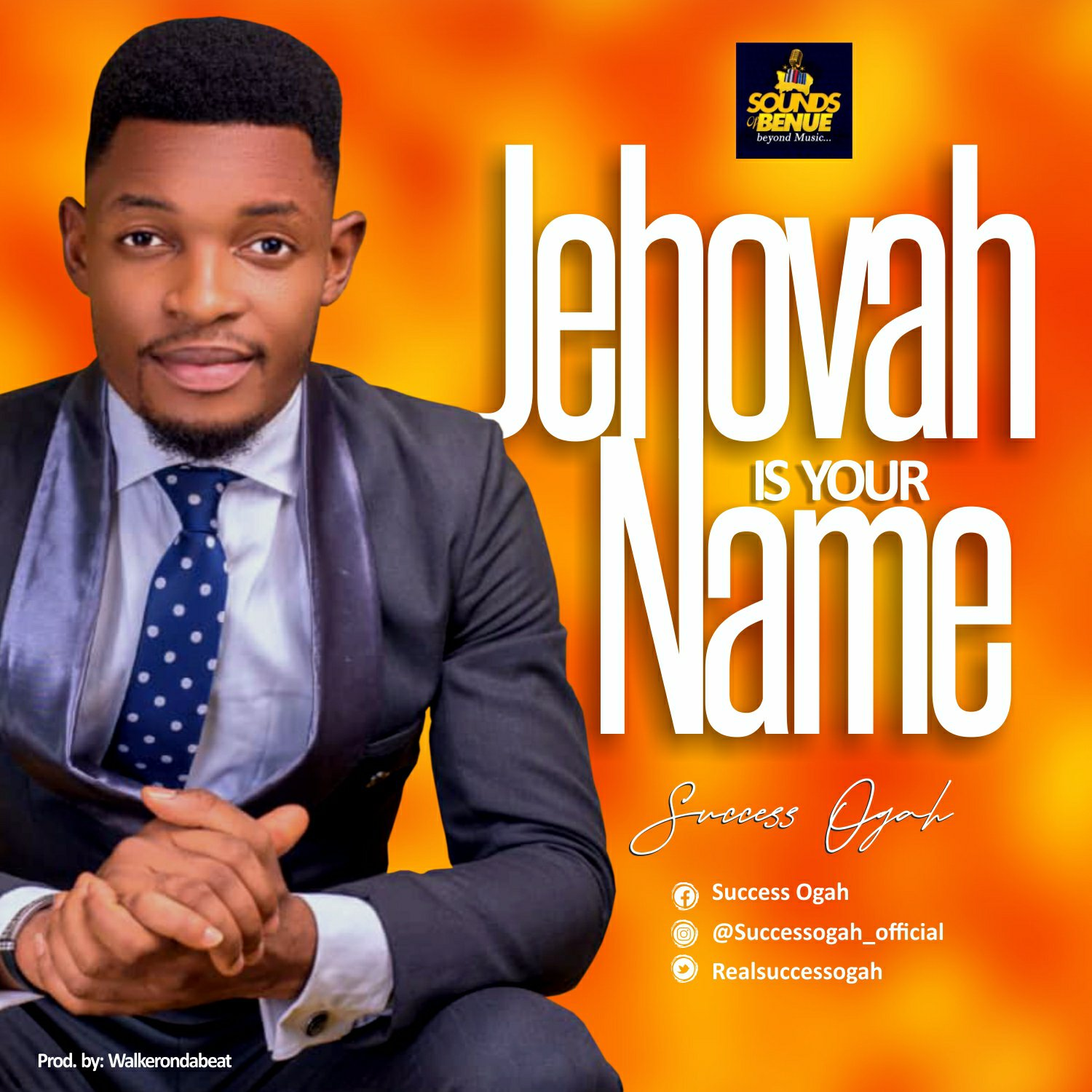 Success Ogah - Jehovah Is Your Name Mp3