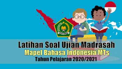 Latihan Soal Ujian Madrasah UM Mata Pelajaran Bahasa Indonesia MTs Tahun 2021