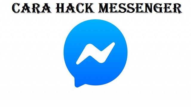 Cara Hack Messenger