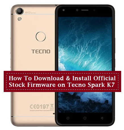Download Tecno Spark K7 Official Stock Rom Firmware - Www