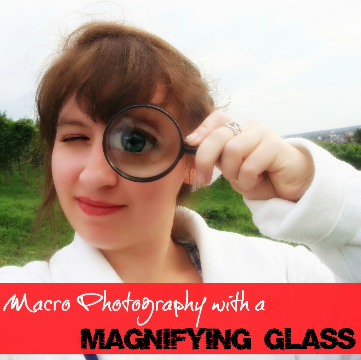 Macro photography with a magnifying glass?? Such a cool idea. You have to see the pictures she did!!