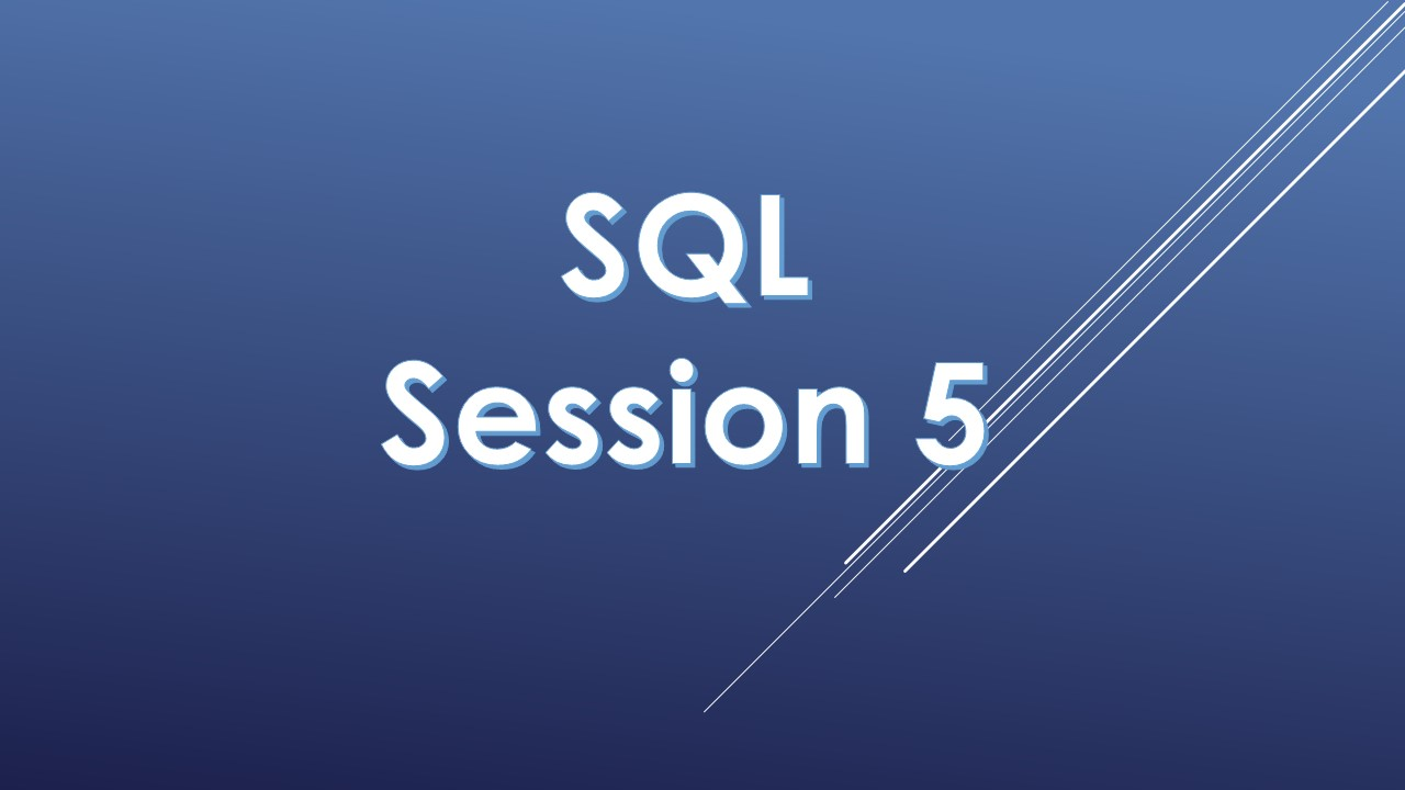 SQL - Hands-On Exercises (Session 5) | My CTS Bag