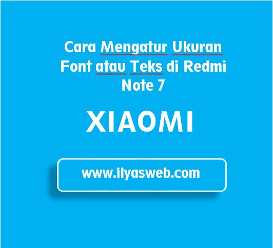 Tutorial Mengatur Ukuran Font di HP Xiaomi Redmi Note  Tutorial Mengatur Ukuran Font di HP Xiaomi Redmi Note 7