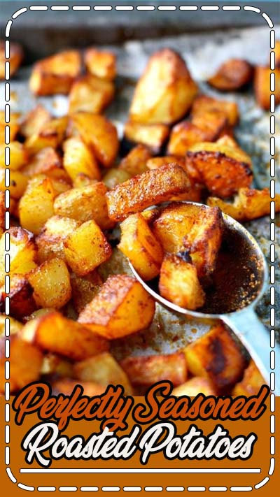 These perfectly roasted seasoned potatoes are crisp and delicious - the perfect side dish