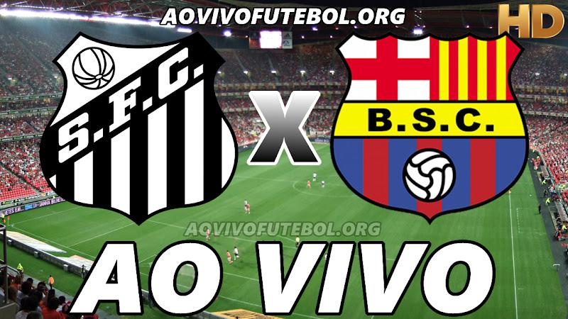 Assistir Santos vs Barcelona-EQU Ao Vivo HD