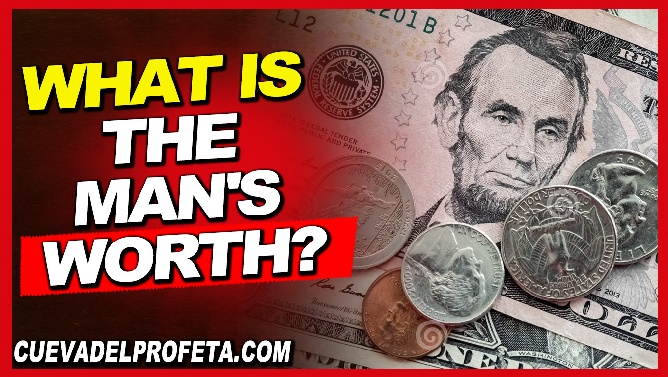 What is the man's worth - William Marrion Branham