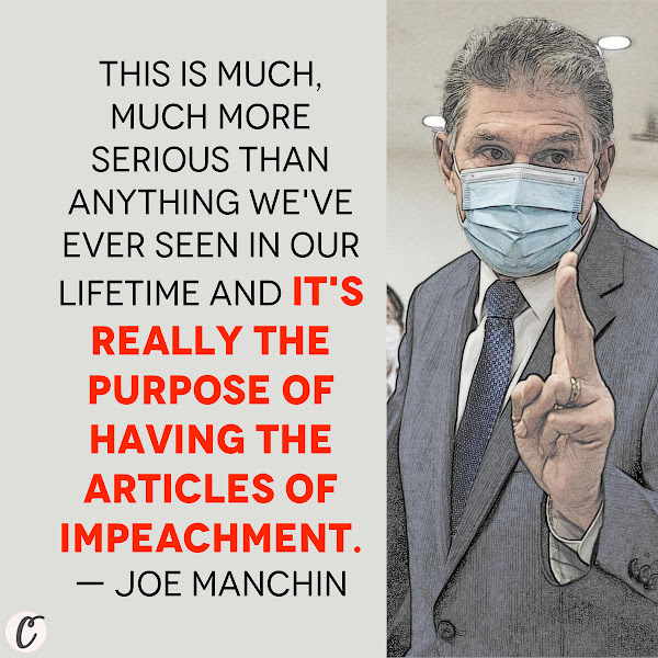 This is much, much more serious than anything we've ever seen in our lifetime and it's really the purpose of having the articles of impeachment. — Democratic Sen. Joe Manchin of West Virginia