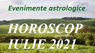 Evenimente astrologice în HOROSCOPUL IULIE 2021