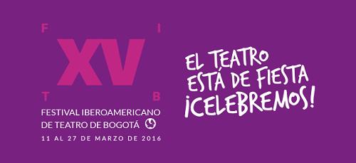 FESTIVAL IBEROAMERICANO DE TEATRO DE BOGOTÁ 2016