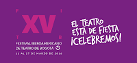 XV FESTIVAL IBEROAMERICANO DE TEATRO DE BOGOTA