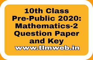 10th Class Pre-Public 2020: Mathematics-2 Question Paper and Key
