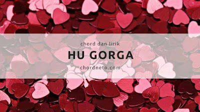 Kunci Gitar Lagu HU GORGA - Putri Siagian