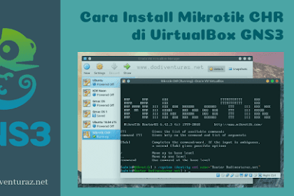 Tutorial Cara Install Mikrotik CHR di Virtualbox GNS3