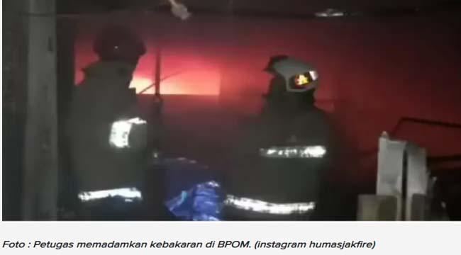 Kebakaran BPOM, 5 Orang Diperiksa Polisi