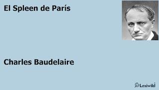 El Spleen de ParísCharles Baudelaire