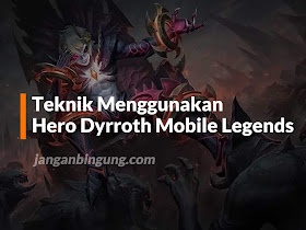 Wow! Ternyata Begini Cara Pakai Hero Dyrroth di Mobile Legends! - Responsive Blogger Template