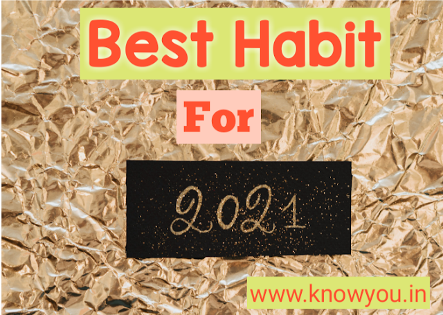 Best Habit for 2021, Top Best Habit for Success in 2021, 5 Best Habit for 2021