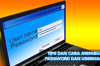 Tips dan Cara Membuat Password dan Username yang Baik dan Benar
