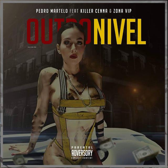 Pedro Martlo feat Killer Cenna e Zona Vip - Outro Nivel (Rap)