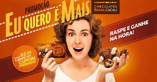 """Promoção Chocolates Brasil Cacau """" Eu quero é mais"""" - Raspe e Ganhe Na Hora!"""