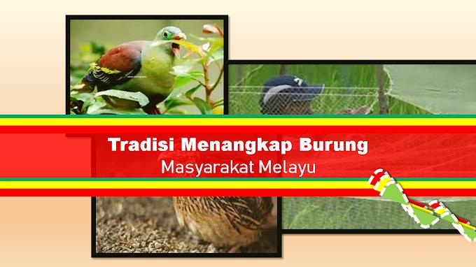 Tradisi Menangkap Burung masyarakat Melayu : Melayu Riau