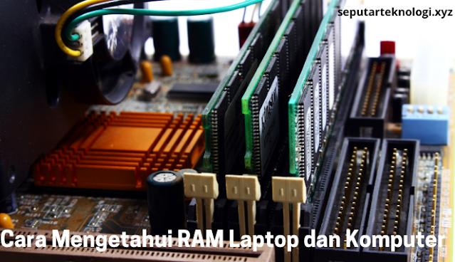 Cara Mengetahui RAM Laptop dan Komputer
