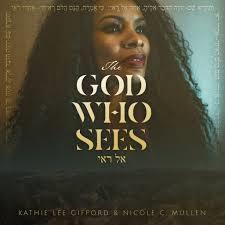 Nicole C Mullen - The God Who Sees Lyrics