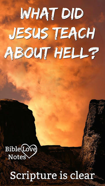 This post concisely lists what Jesus said about Hell and also what the New Testament letters say about Hell.