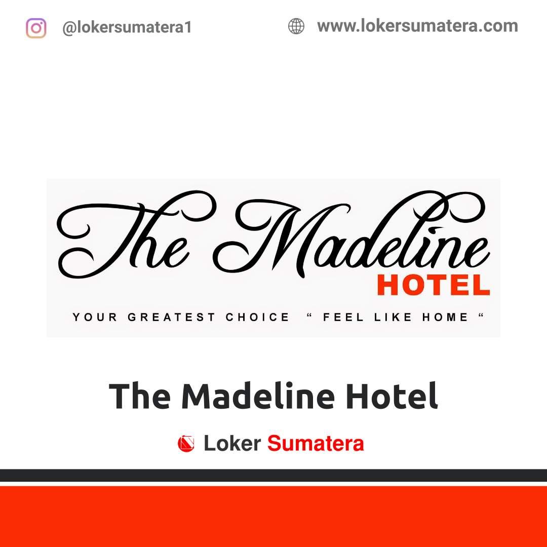 Lowongan Kerja Bengkulu: The Madeline Hotel November 2020