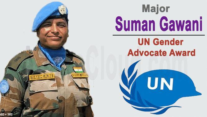 घनसाली की मेजर सुमन गंवानी को मिला प्रतिष्ठित यूनाइटेड नेशनंस मिलिट्री जेंडर एडवोकेट ऑफ द ईयर अवॉर्ड-सुमन को सलाम