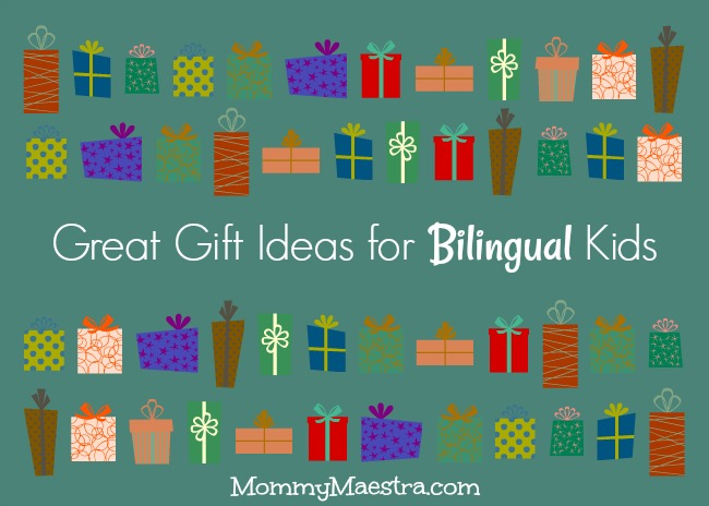 Mommy Maestra Great Gift Ideas For Bilingual Kids