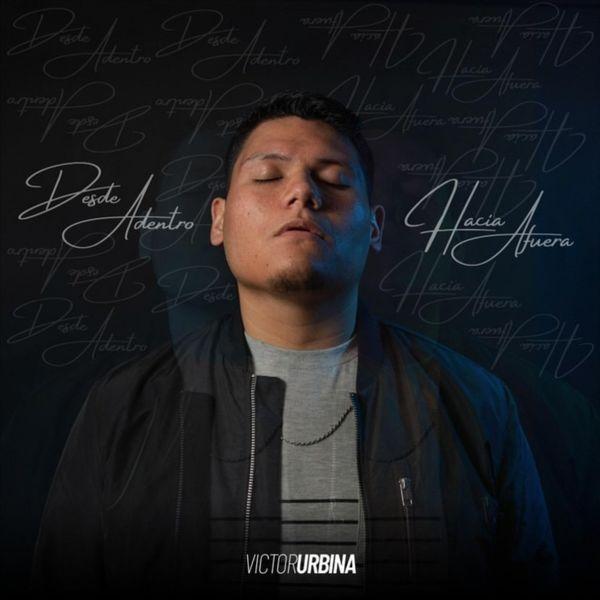 Victor Urbina – Desde Adentro Hacia Afuera (Single) 2021 (Exclusivo WC)