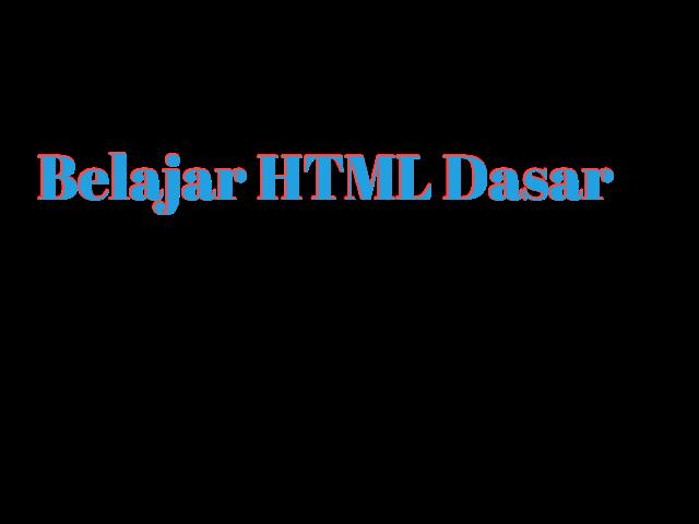 Belajar HTML Dasar