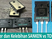 Kelebihan TR Sanken vs Toshiba dan Karakter Untuk Amplifier