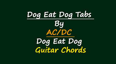 Dog Eat Dog Tabs By AC/DC - Dog Eat Dog Guitar Chords    ACDC - Dog Eat Dog  Chords / Tabs