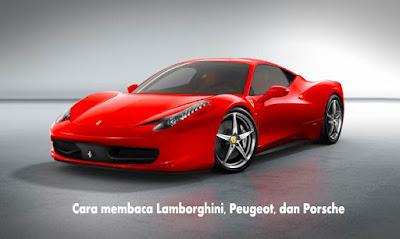 Cara membaca Lamborghini, Peugeot, dan Porsche