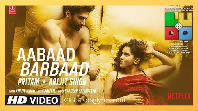Aabaad Barbaad Song Lyrics- Ludo | Arijit Singh | Bollywood Movie of 2020|