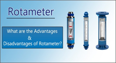 What are the Advantages and Disadvantages of Rotameter?