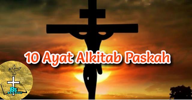 10 Ayat Alkitab Paskah Yg Akan Mengingatkan saudara akan Arti Sejati Hari itu