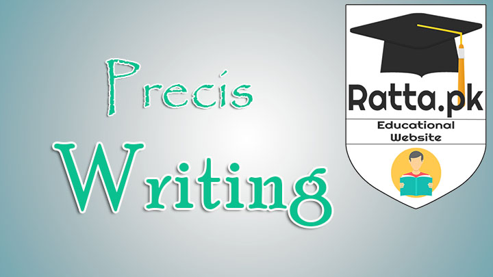 Precis writing - Definition, Rules and Procedure