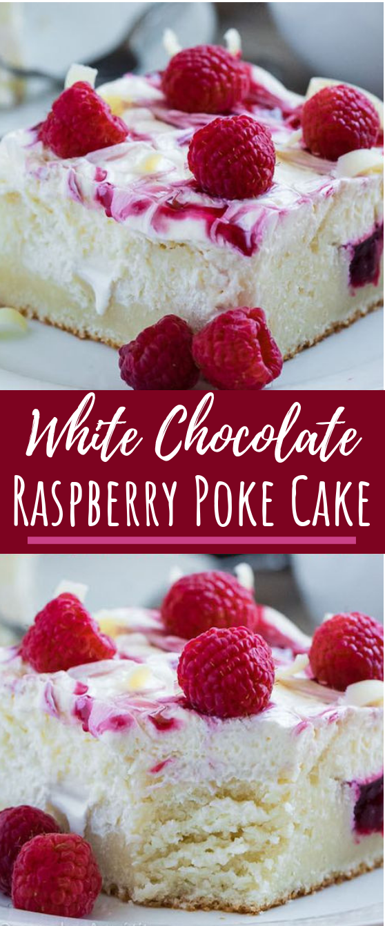 White Chocolate Raspberry Poke Cake #cake #desserts