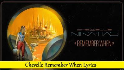 Chevelle Remember When Lyrics