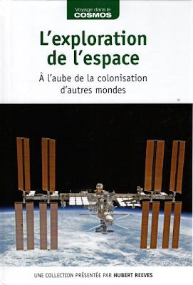 L'exploration de l'espace A l'aube de la colonisation d'autres mondes - Voyage dans le Cosmos - RBA
