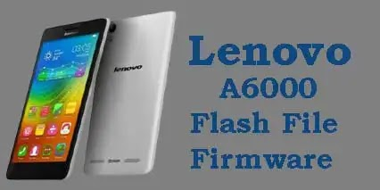 Lenovo a6000 flash file tested firmware