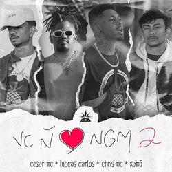 Você Não Ama Ninguém 2 - Cesar MC, Chris MC, Luccas Carlos, Xamã Mp3