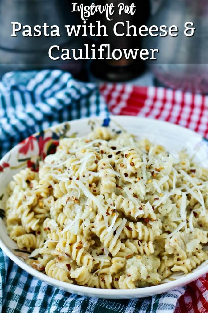 Pressure cooker pasta and cheese with cauliflower